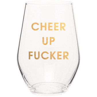 Wine Glass Cheer Up Fucker