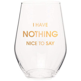 Wine Glass I Have Nothing Nice To Say