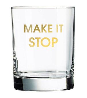 Rocks Glass Make It Stop