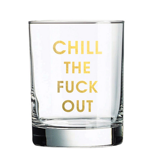 Rocks Glass Chill The Fuck Out