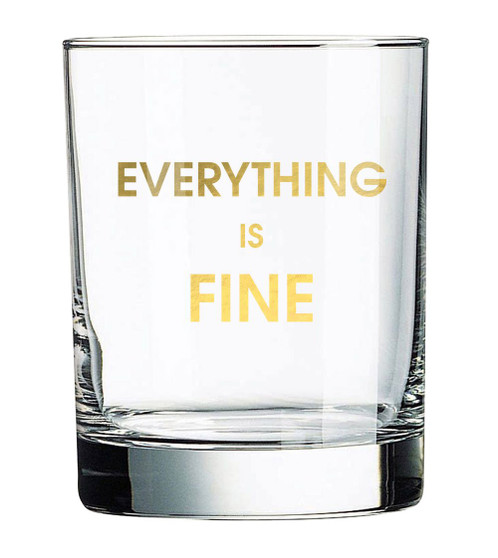 Rocks Glass Everything Is Fine