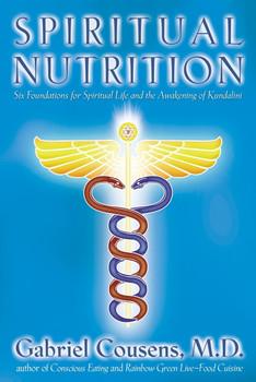 Spiritual Nutrition by Gabriel Cousens