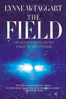The Field by Lynne McTaggart