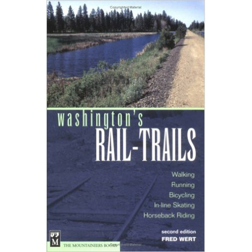 Washington's Rail-Trails : Walking - Running - Bicycling - In-Line Skating - Horseback Riding