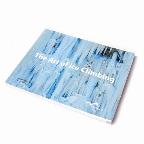 Blue Ice The Art of Climbing Book