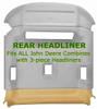 Rear Headliner for John Deere Combines