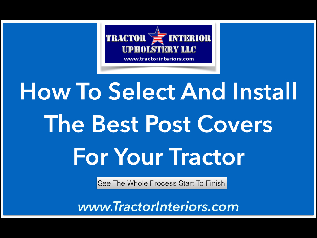 Pick the best Tractor Interior Post Cover for Your Time, Budget, and Experience Level
