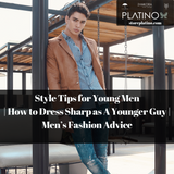 Tips For Young Men | How To Dress Sharp As A Younger Guy | Men's Fashion Advice