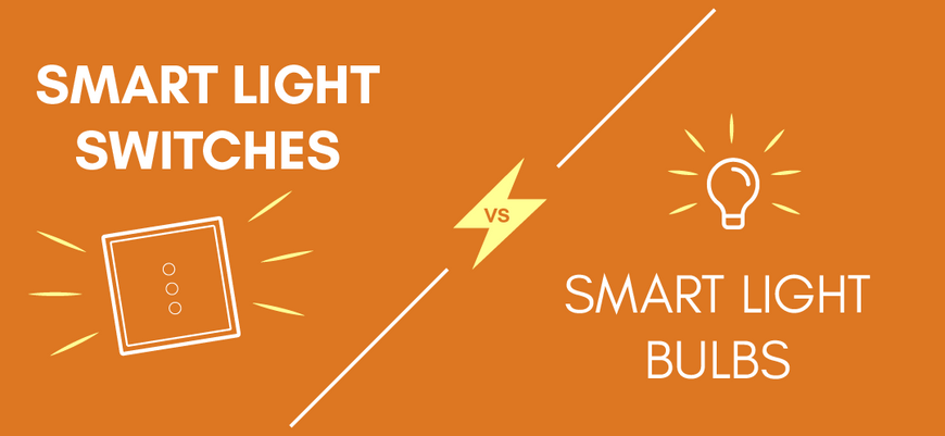 Smart Light Switches vs. Smart Light Bulbs: Making the Right SWITCH