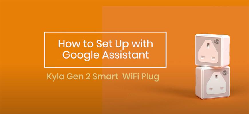 Setting up Kyla Gen 2 Smart Wi-Fi plug with Google Assistant