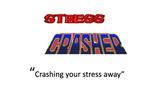 Stress Crasher