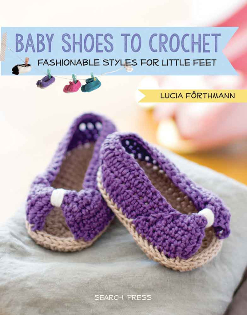 Baby Shoes to Crochet by Lucia Forthmann (978-1-78221-357-4)