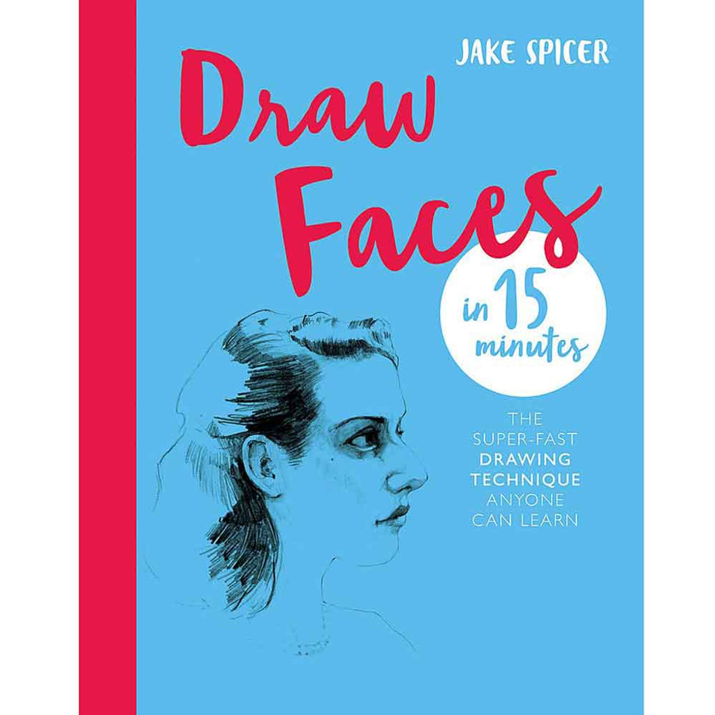 Draw Faces in 15 Minutes Drawing Book by Jake Spicer - Front Cover