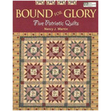 Bound for Glory Five Patriotic Quilts Book