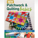 Patchwork & Quilting Basics by Jo Avery