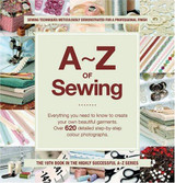 A-Z of Sewing: Everything You Need to Know to Create or Mend a Garment (A-Z Embroidery Series)