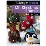 Mini Christmas Crochet | Twenty to Make Series | by Val Prince