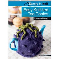 Easy Knitted Tea Cosies | 20 to Knit Series | Lee Ann Garrett | 9781782210108