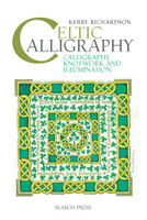 Celtic Calligraphy - Calligraphy, Knotwork and Illumination | Kerry Richardson