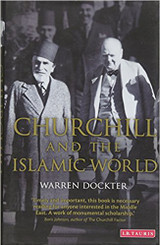 Churchill and the Islamic World by Warren Dockter
