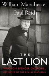 The Last Lion by William Manchester & Paul Reid