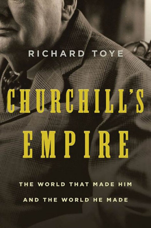 Churchill's Empire by Richard Toye