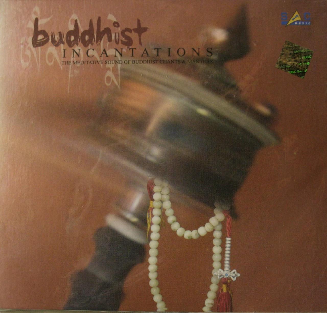 Buddhist Incantations: Buddhist Chants and Mantras