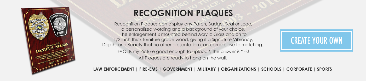 Recogniton Plaques for Corporations, Organizations, Police, Sheriff, Fire Rescue, EMS, Government