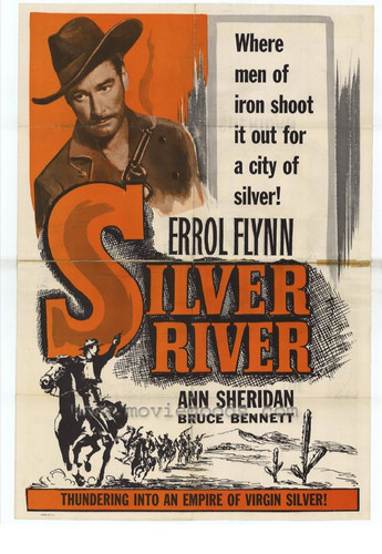 "Errol Flynn, Ann Sheridan, star in ""Silver River"" 1948"