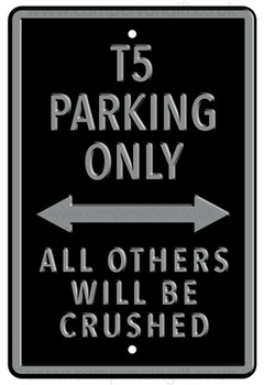 VW T5 Black Parking Only Metal Sign