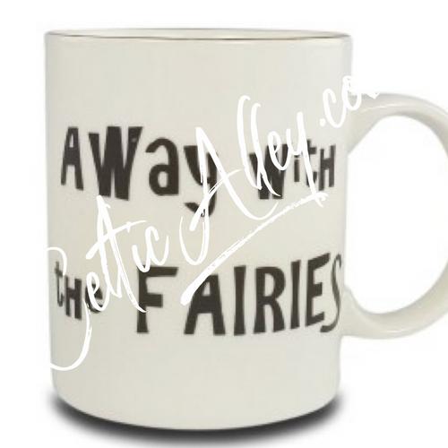 Shannonbridge 'Away With The Fairies' Irish Slang Mug Made In Ireland