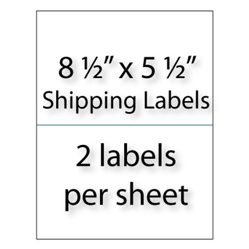 """Shipping Labels 8-1/2"""" x 5-1/2"""" 
