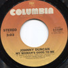 Johnny Duncan: My Woman's Good to Me / Play Another Slow Song - 45 rpm Vinyl Record