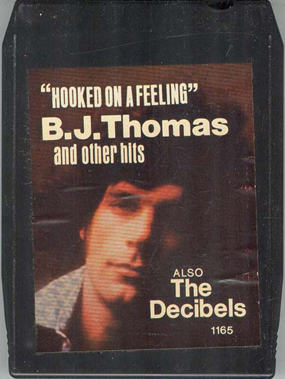 B J  THOMAS & THE DECIBELS: Hooked on a Feeling and Other Hits 8 Track Tape