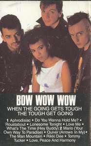 BOW WOW WOW: When the Going Gets Tough the Tough Get Going -9022 Cassette Tape