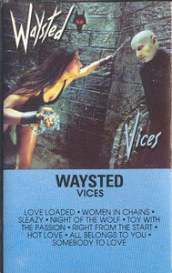 WAYSTED: Vices Cassette Tape