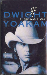 DWIGHT YOAKAM: If There Was a Way -12670 Cassette Tape