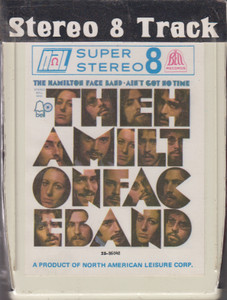Hamilton Face Band: Ain't Got No Time  8 Track Tape