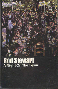 ROD STEWART: A Night on the Town -26377 Cassette Tape