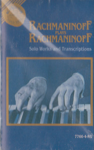 Sergei Rachmaninoff: Rachmaninoff Plays Rachmaninoff - Solo Works and Transcriptions -27312 Cassette Tape