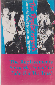 The Replacements: Sorry Ma, Forgot to Take Out the Trash -30860 Cassette Tape
