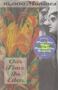 10,000 Maniacs: Our Time in Eden -5707 Cassette Tape