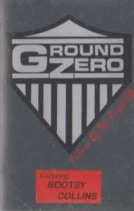 Ground Zero: Featuring Bootsy Collins Cassette Tape