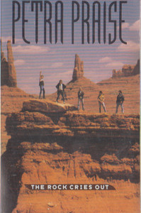 Petra: Praise...The Rock Cries Out Cassette Tape
