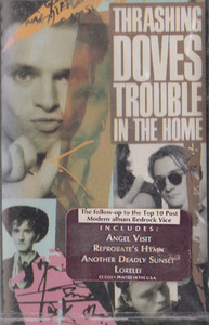 Thrashing Doves: Trouble in the Home -31428 Cassette Tape
