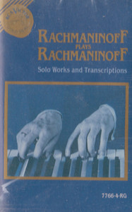 Rachmaninoff Plays Rachmaninoff - Solo Works and Transcriptions Cassette Tape