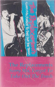 The Replacements: Sorry Ma, Forgot to Take Out the Trash -30858 Cassette Tape