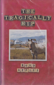 The Tragically Hip: Road Apples -31201 Cassette Tape