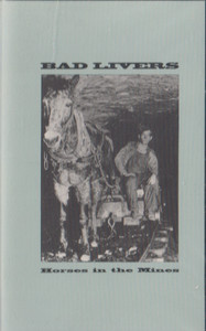 Bad Livers: Horses in the Mines -7485 Cassette Tape