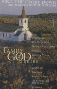Bill & Gloria Gaither & Friends: Family of God Series Sing the Glory Down Cassette Tape